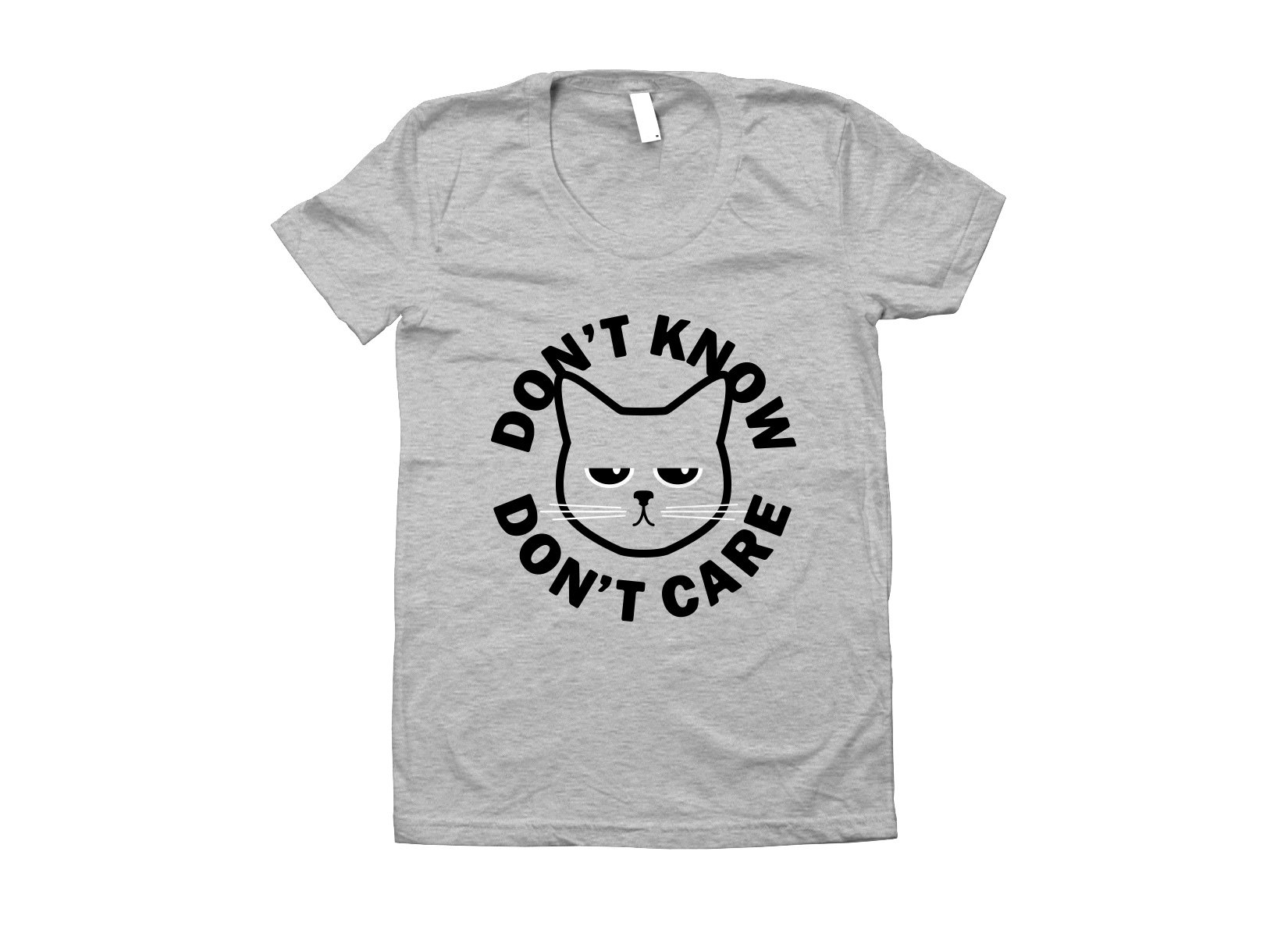 Don't Know Don't Care on Juniors T-Shirt