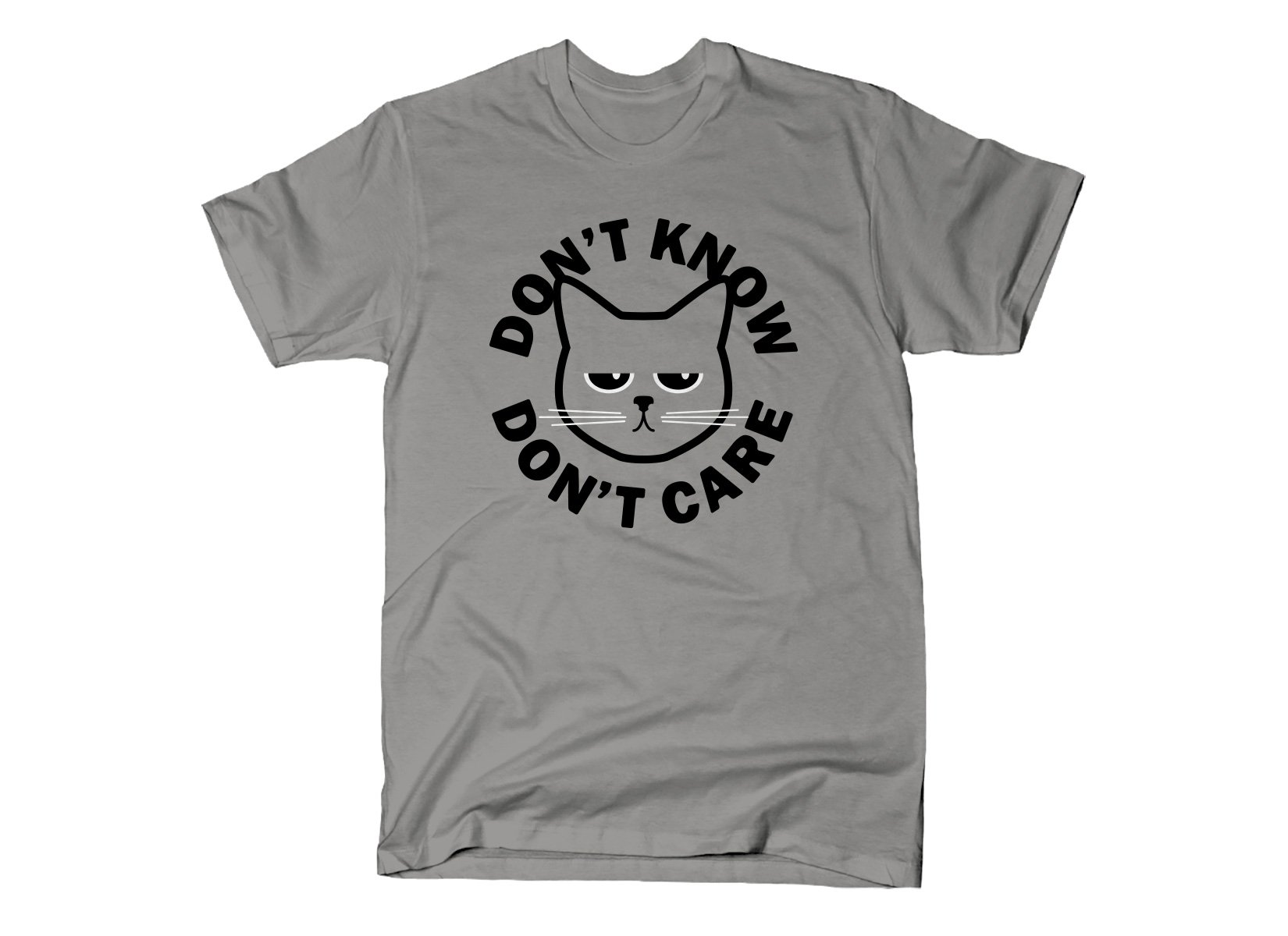 Don't Know Don't Care on Mens T-Shirt