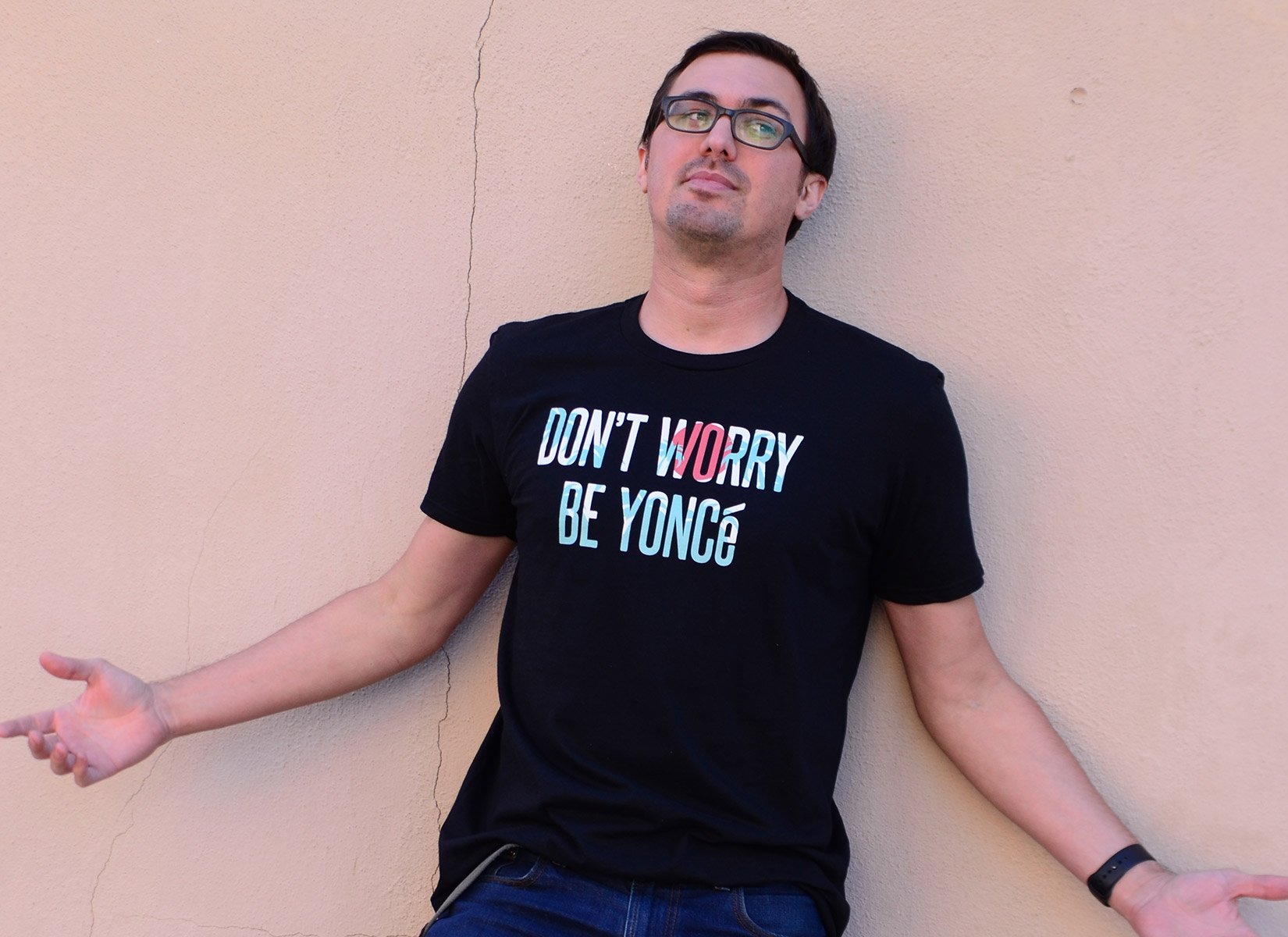 Don't Worry Be Yonce on Mens T-Shirt