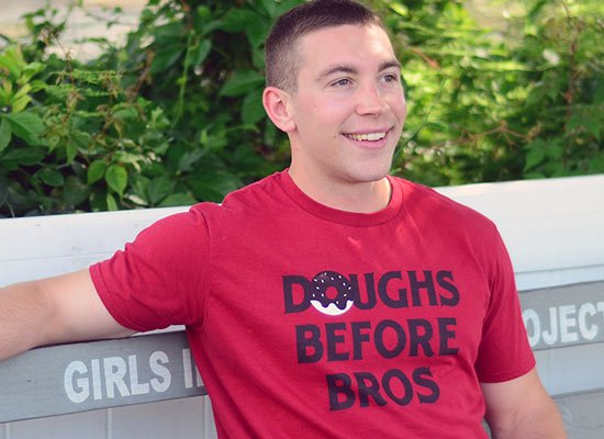 Doughs Before Bros on Mens T-Shirt