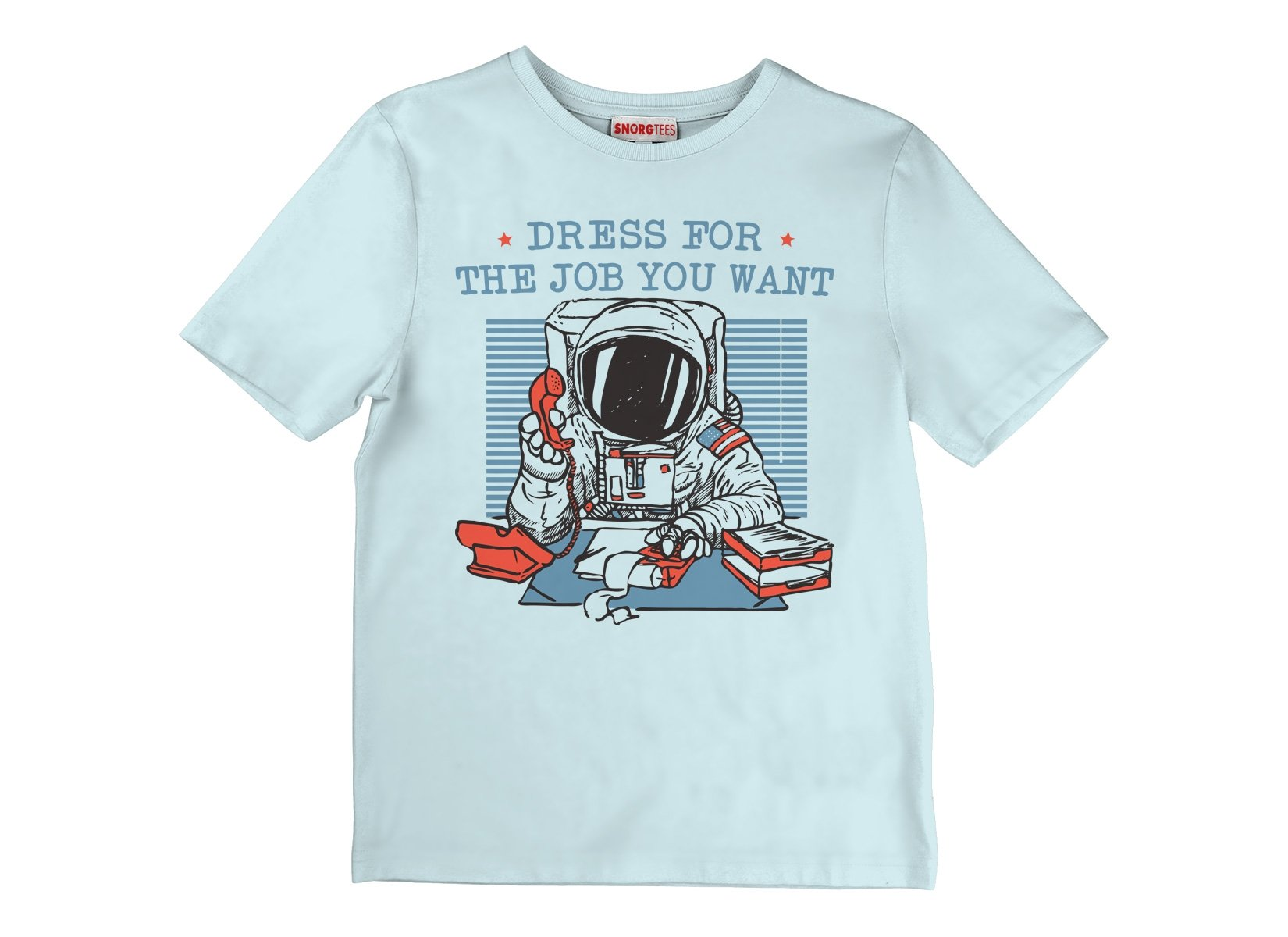 Dress For The Job You Want on Kids T-Shirt