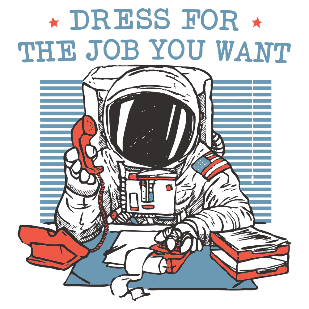 Dress For The Job You Want  How To Get The Job You Want