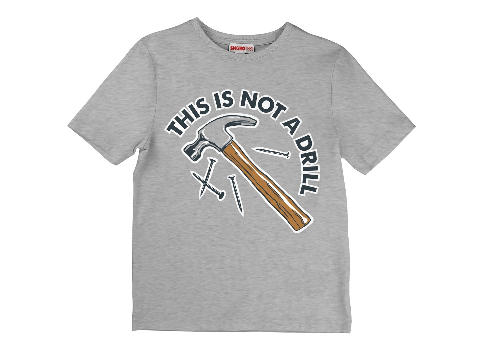 This Is Not A Drill on Kids T-Shirt