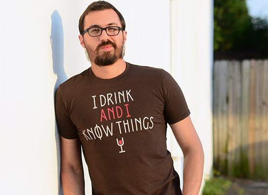 I Drink And I Know Things on Mens T-Shirt