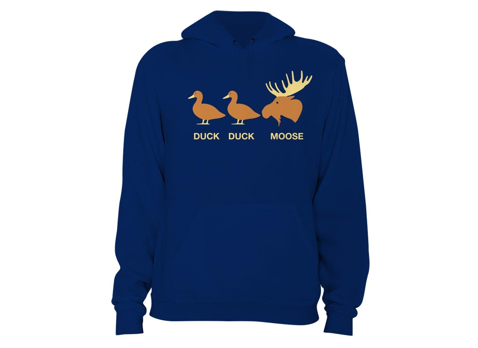 Duck Duck Moose on Hoodie