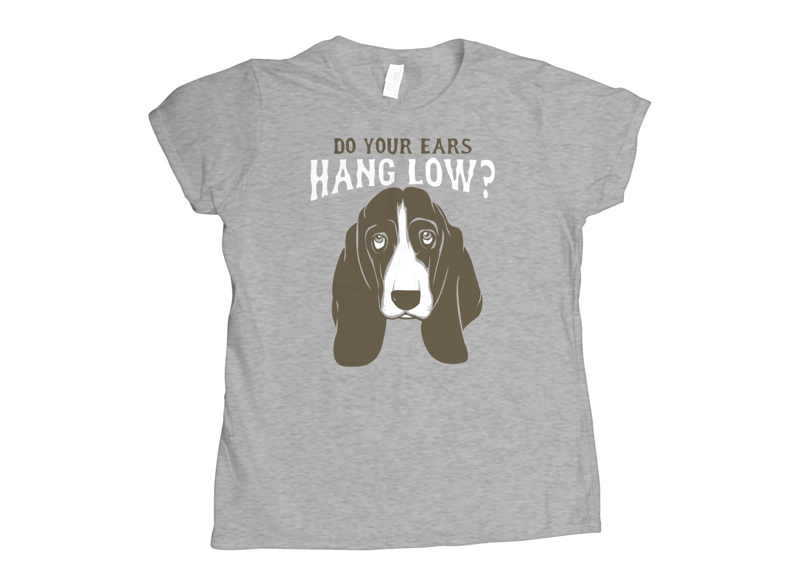 Do Your Ears Hang Low? on Womens T-Shirt