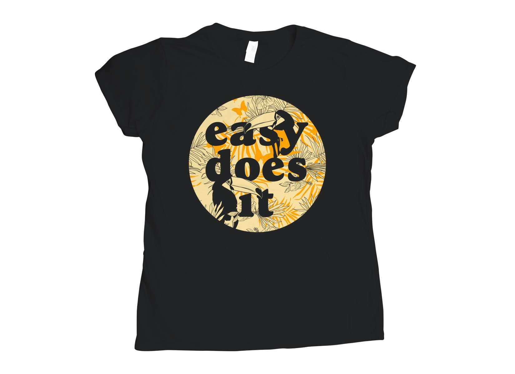 Easy Does It on Womens T-Shirt