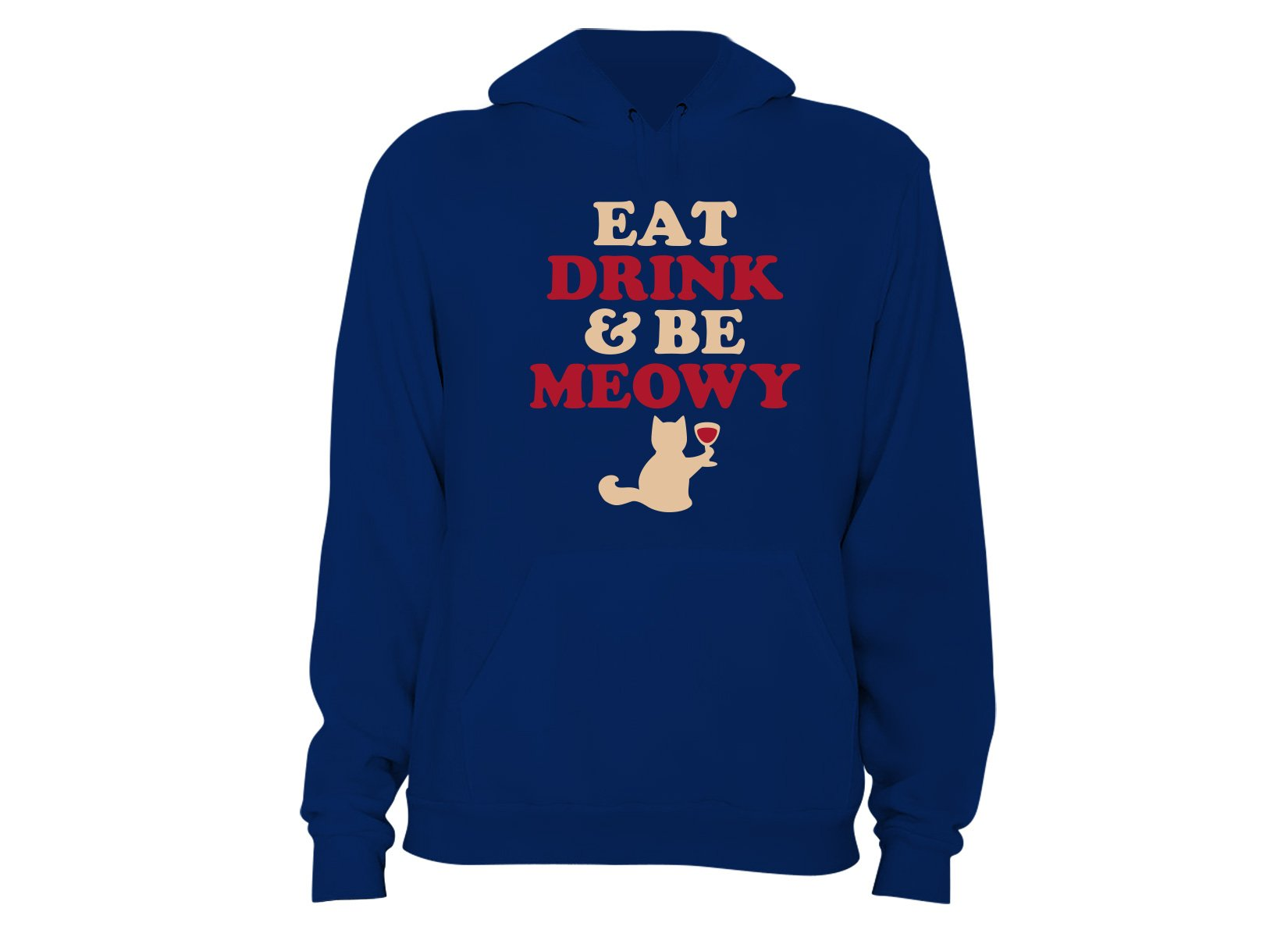 Eat Drink & Be Meowy on Hoodie