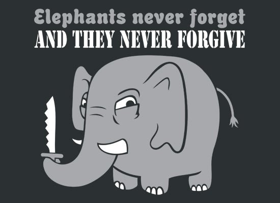 Elephants Never Forgive on Mens T-Shirt