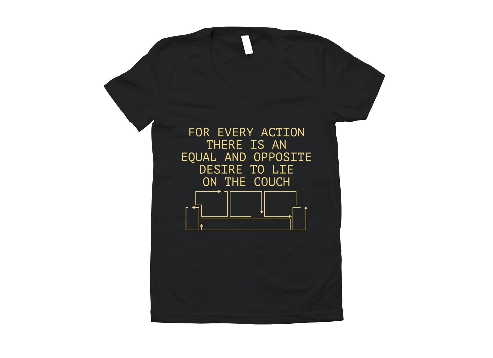 For Every Action There Is An Equal And Opposite Desire To Lie On The Couch on Juniors T-Shirt