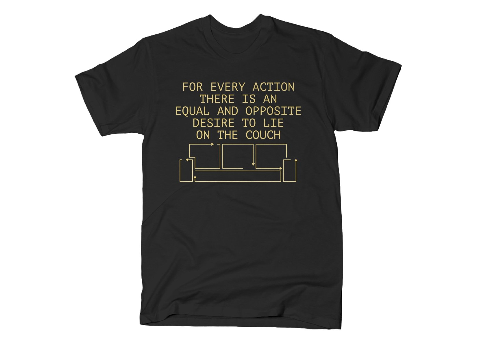 For Every Action There Is An Equal And Opposite Desire To Lie On The Couch on Mens T-Shirt