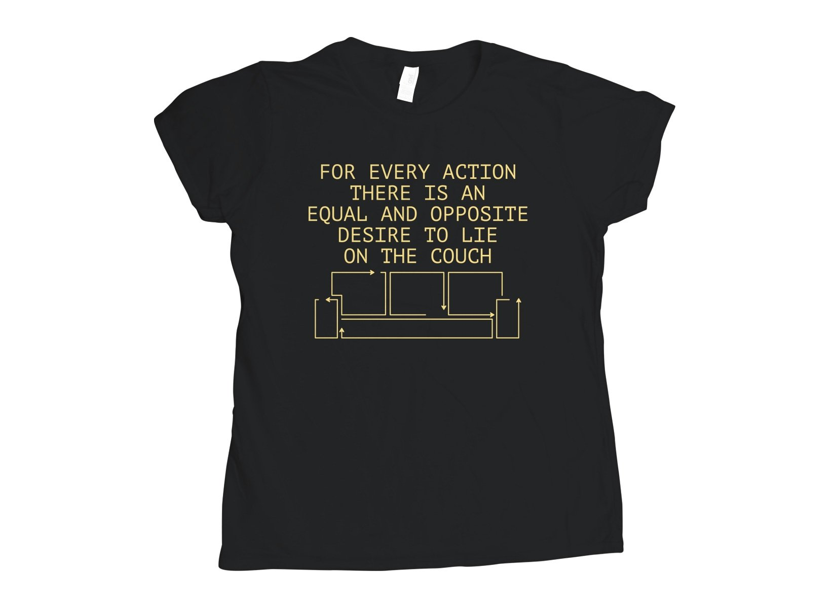 For Every Action There Is An Equal And Opposite Desire To Lie On The Couch on Womens T-Shirt
