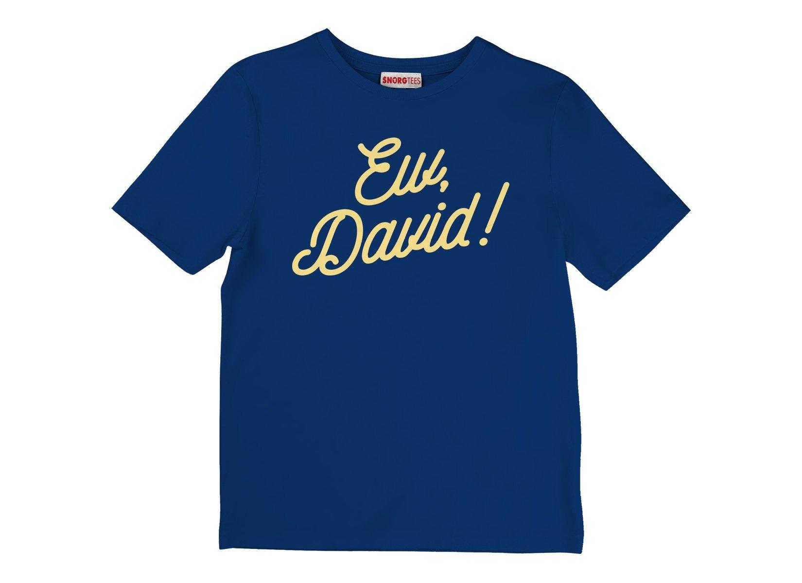 Ew, David! on Kids T-Shirt