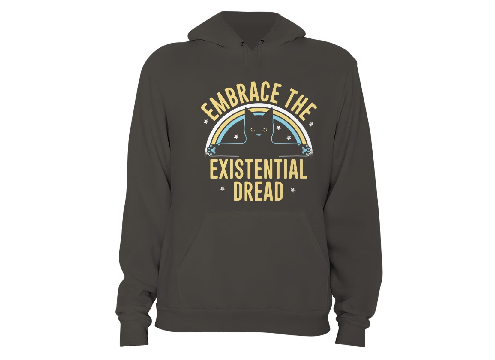 Embrace The Existential Dread on Hoodie