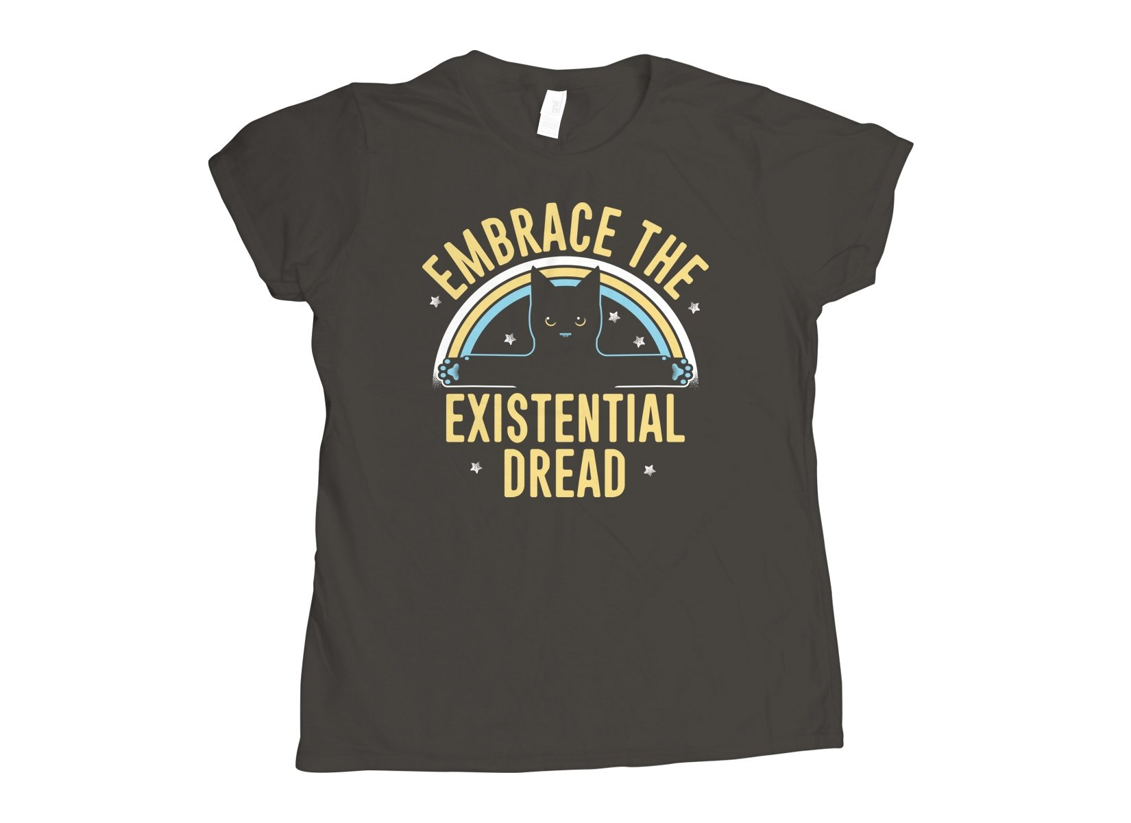 Embrace The Existential Dread on Womens T-Shirt