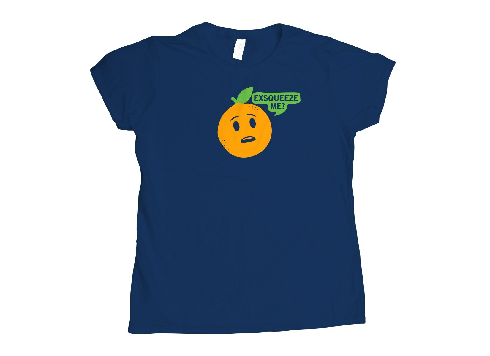 Exsqueeze Me? on Womens T-Shirt
