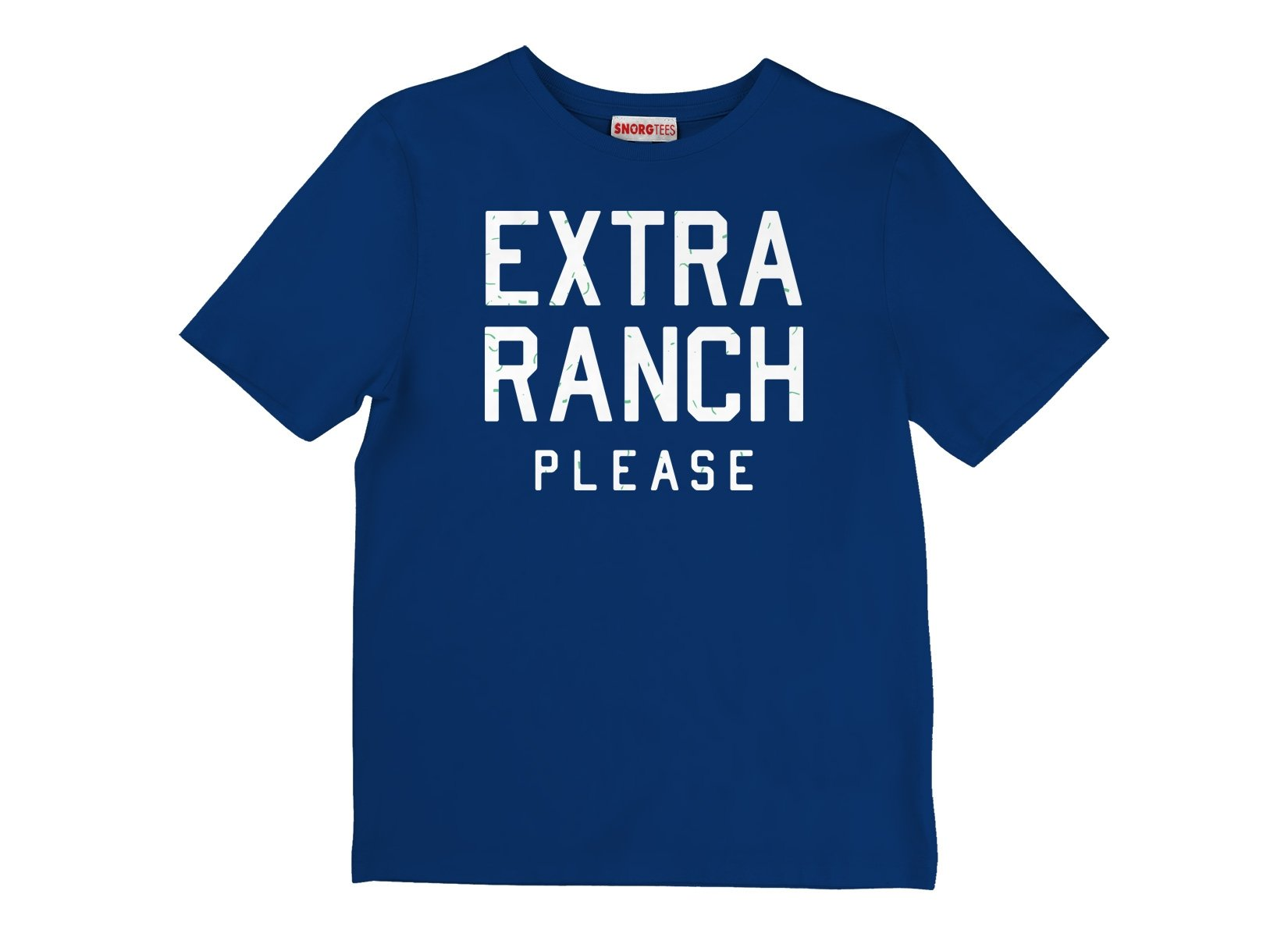 Extra Ranch Please on Kids T-Shirt