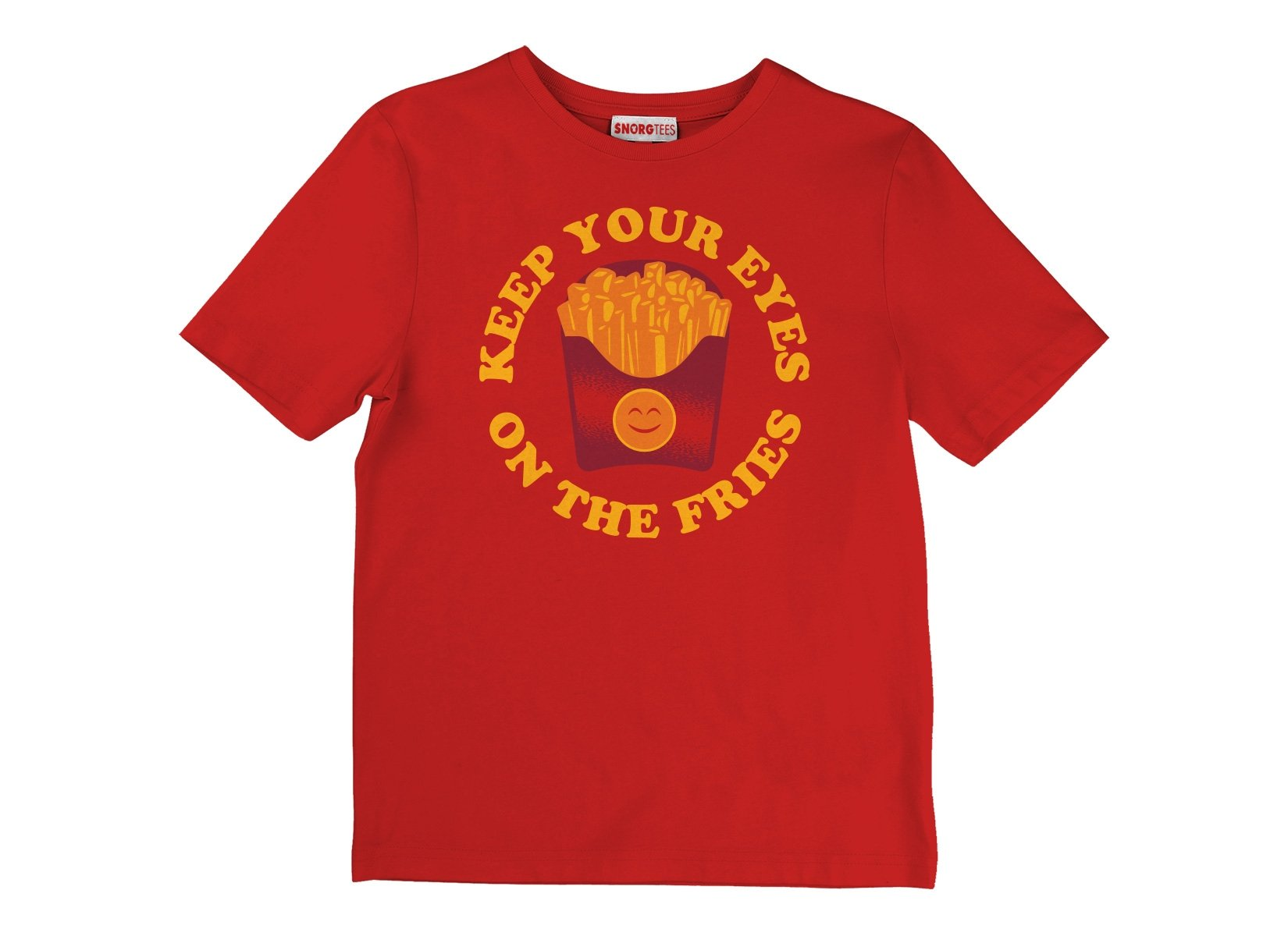 Keep Your Eyes On The Fries on Kids T-Shirt