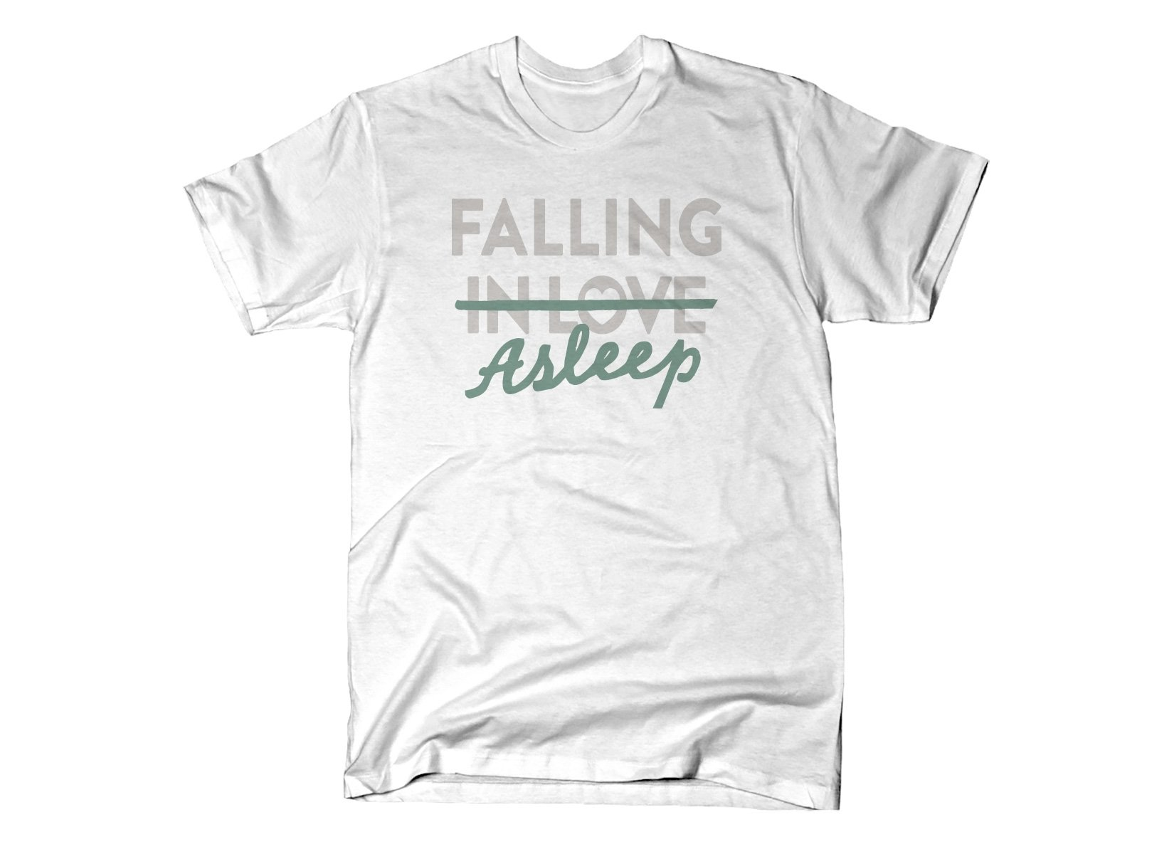 Falling Asleep on Mens T-Shirt