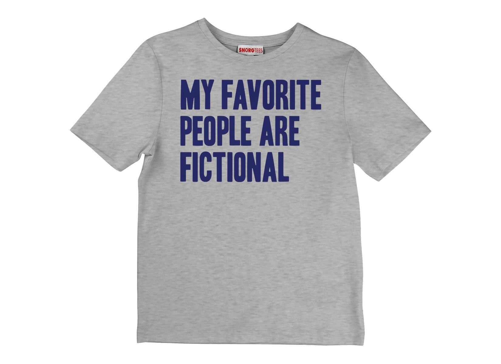My Favorite People Are Fictional on Kids T-Shirt