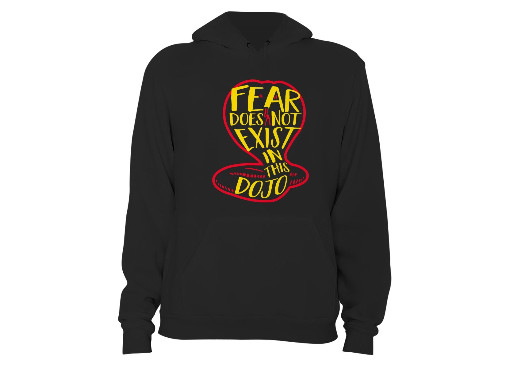 Fear Does Not Exist In This Dojo on Hoodie