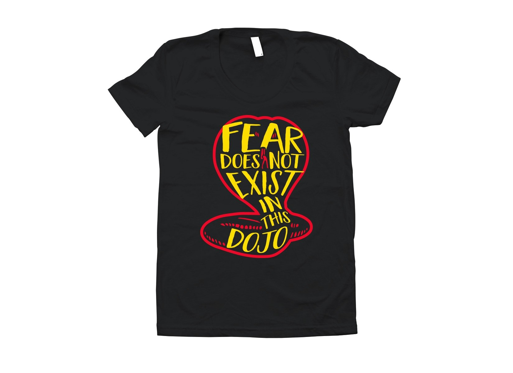 Fear Does Not Exist In This Dojo on Juniors T-Shirt