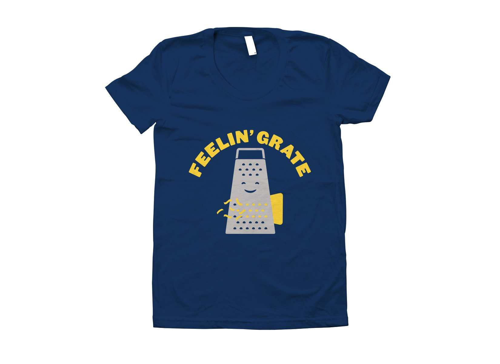 Feelin' Grate on Juniors T-Shirt