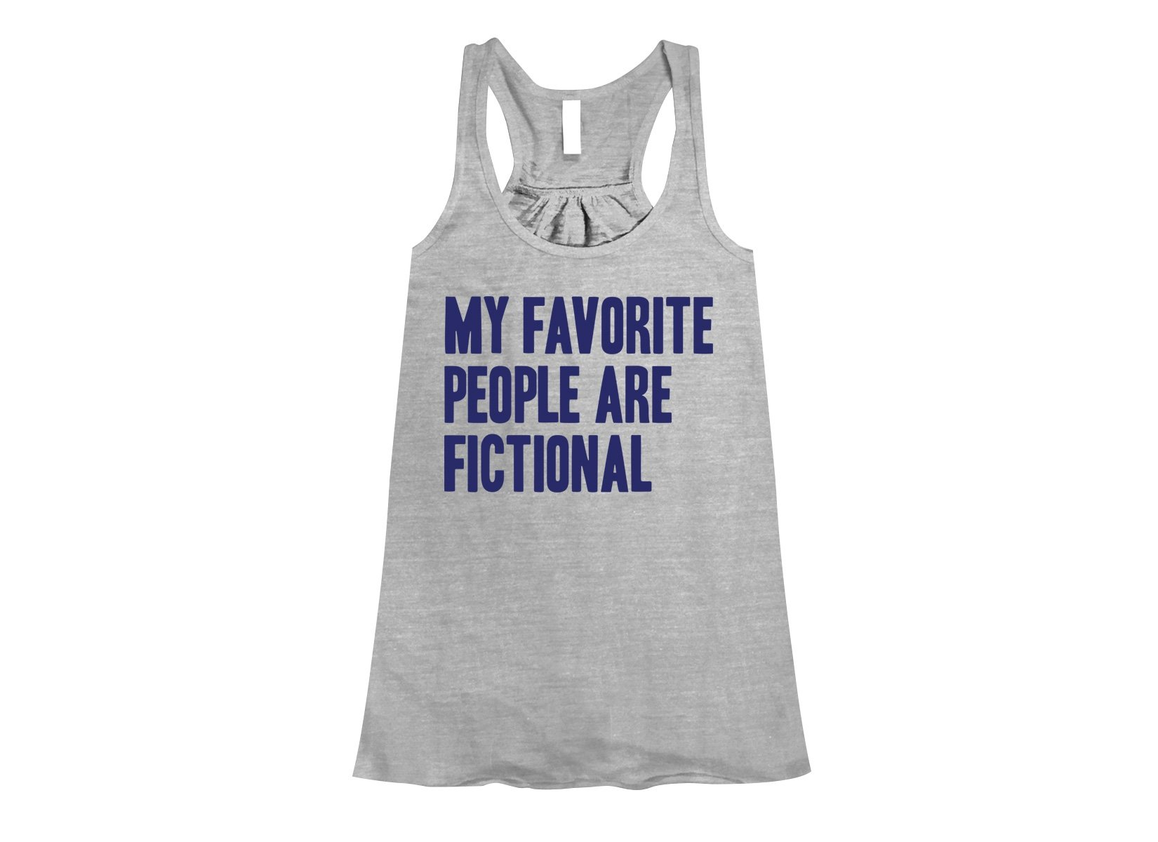 My Favorite People Are Fictional on Womens Tanks T-Shirt