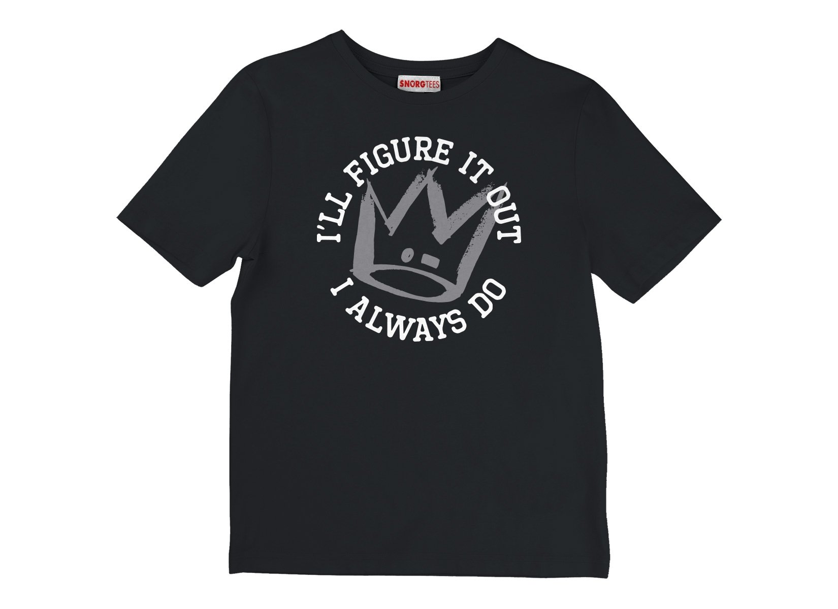 I'll Figure It Out on Kids T-Shirt