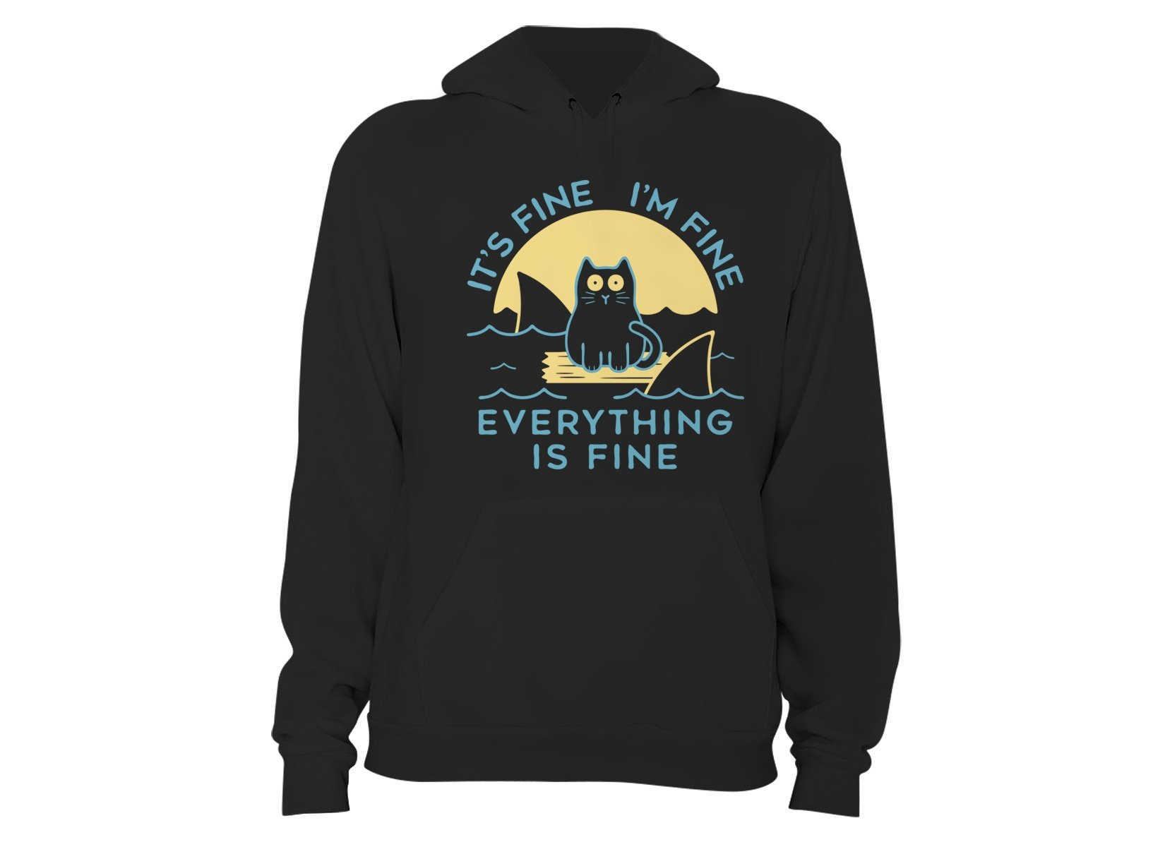 It's Fine I'm Fine Everything Is Fine on Hoodie