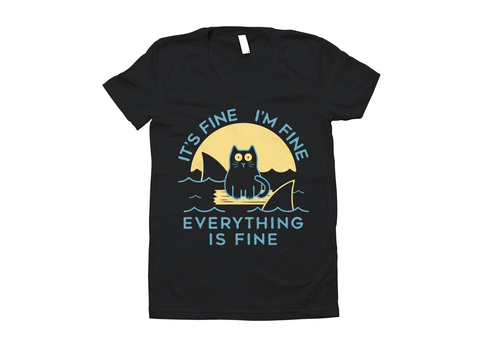 It's Fine I'm Fine Everything Is Fine on Juniors T-Shirt