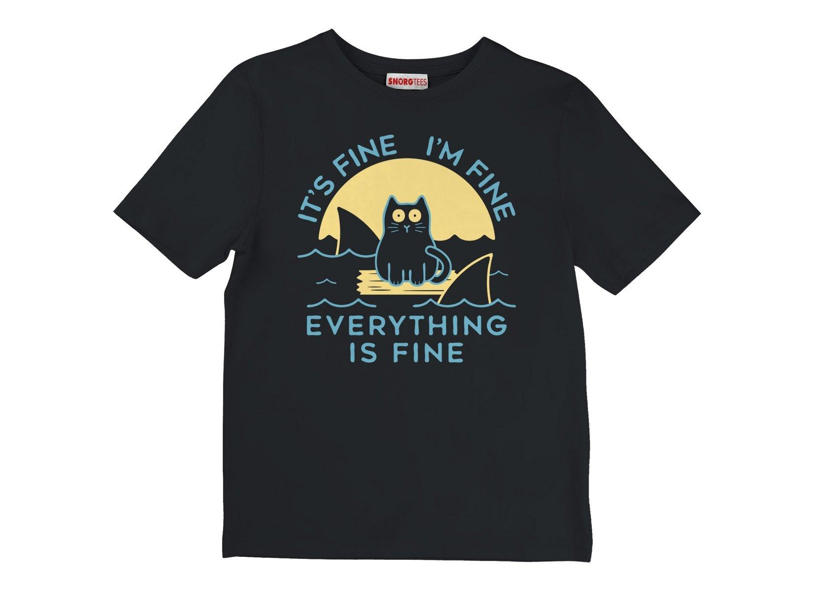 It's Fine I'm Fine Everything Is Fine on Kids T-Shirt