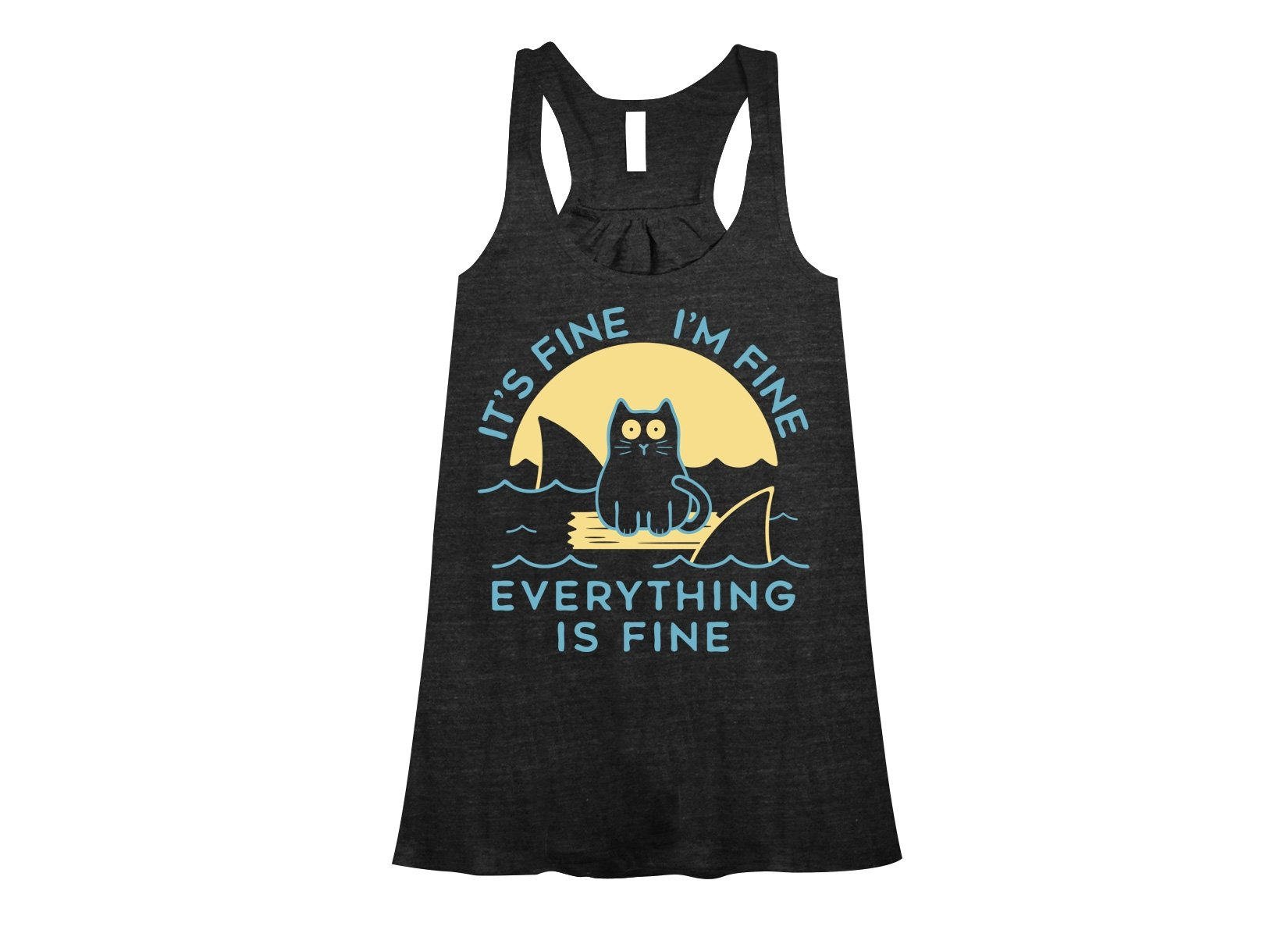 It's Fine I'm Fine Everything Is Fine on Womens Tanks T-Shirt