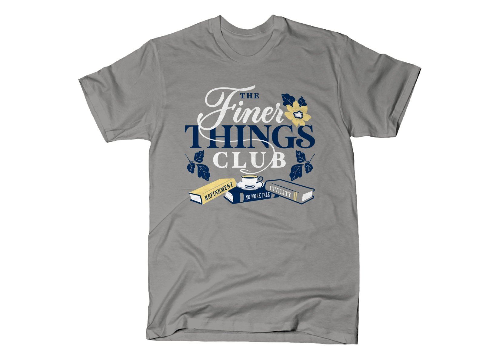 The Finer Things Club on Mens T-Shirt