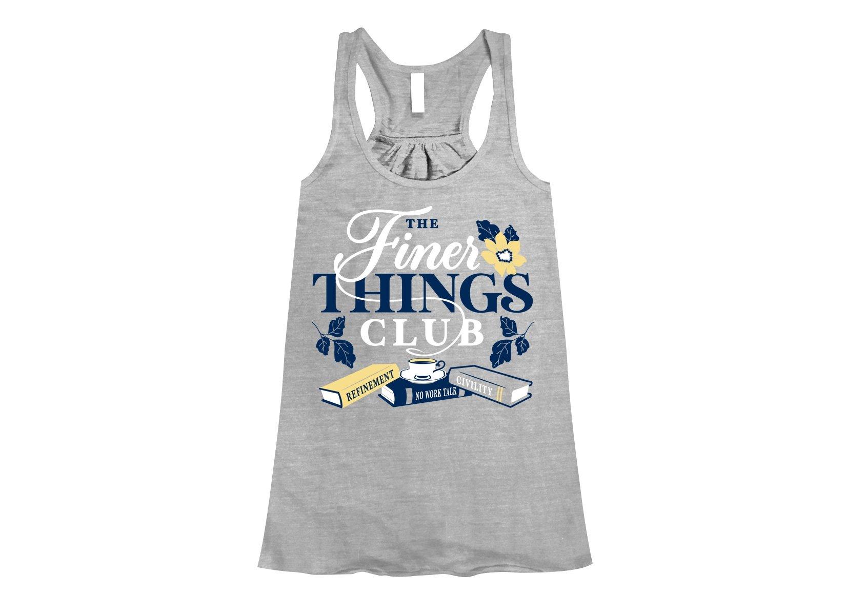 The Finer Things Club on Womens Tanks T-Shirt