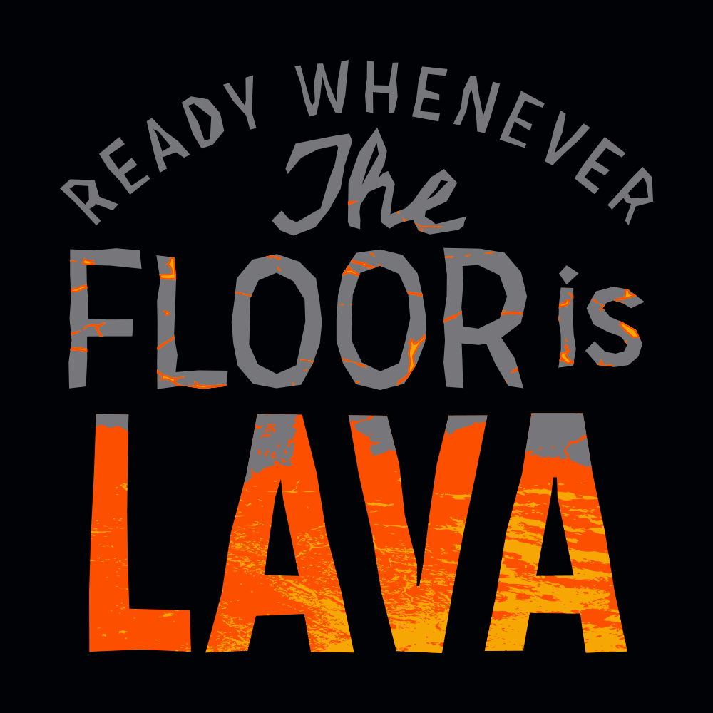 The Floor Is Lava T Shirt Snorgtees