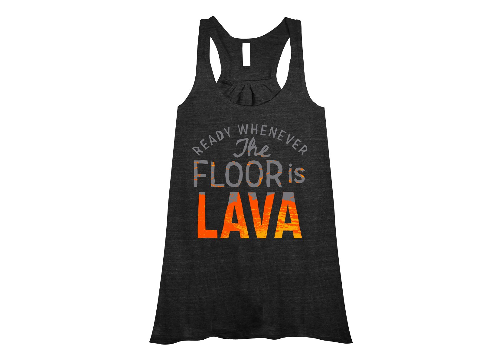 The Floor Is Lava on Womens Tanks T-Shirt