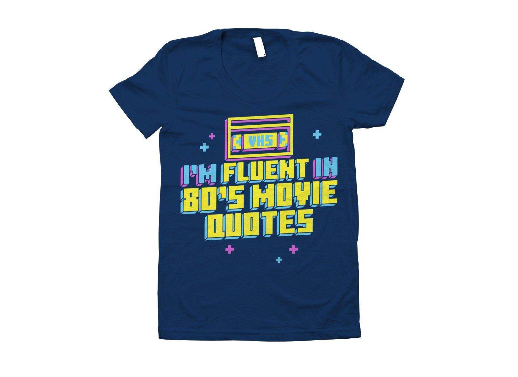 I'm Fluent In 80's Movie Quotes on Juniors T-Shirt