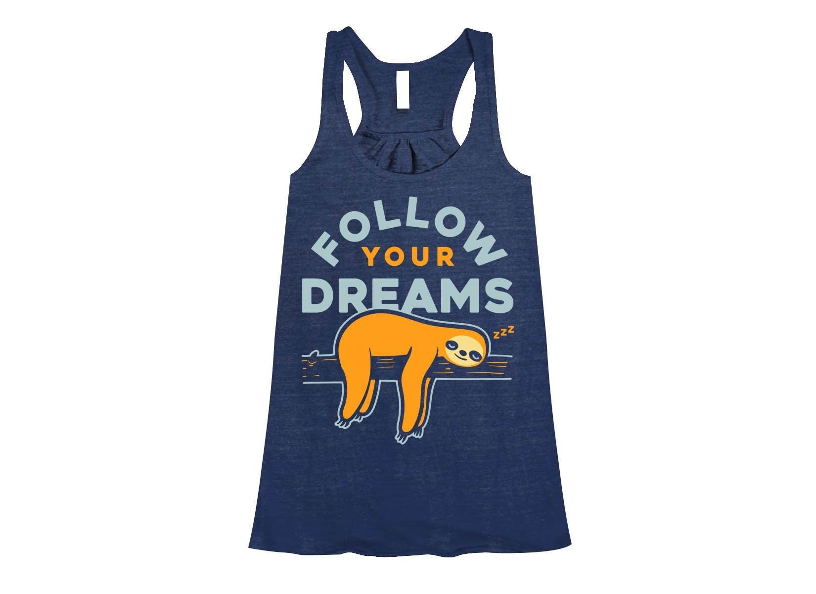 Follow Your Dreams on Womens Tanks T-Shirt