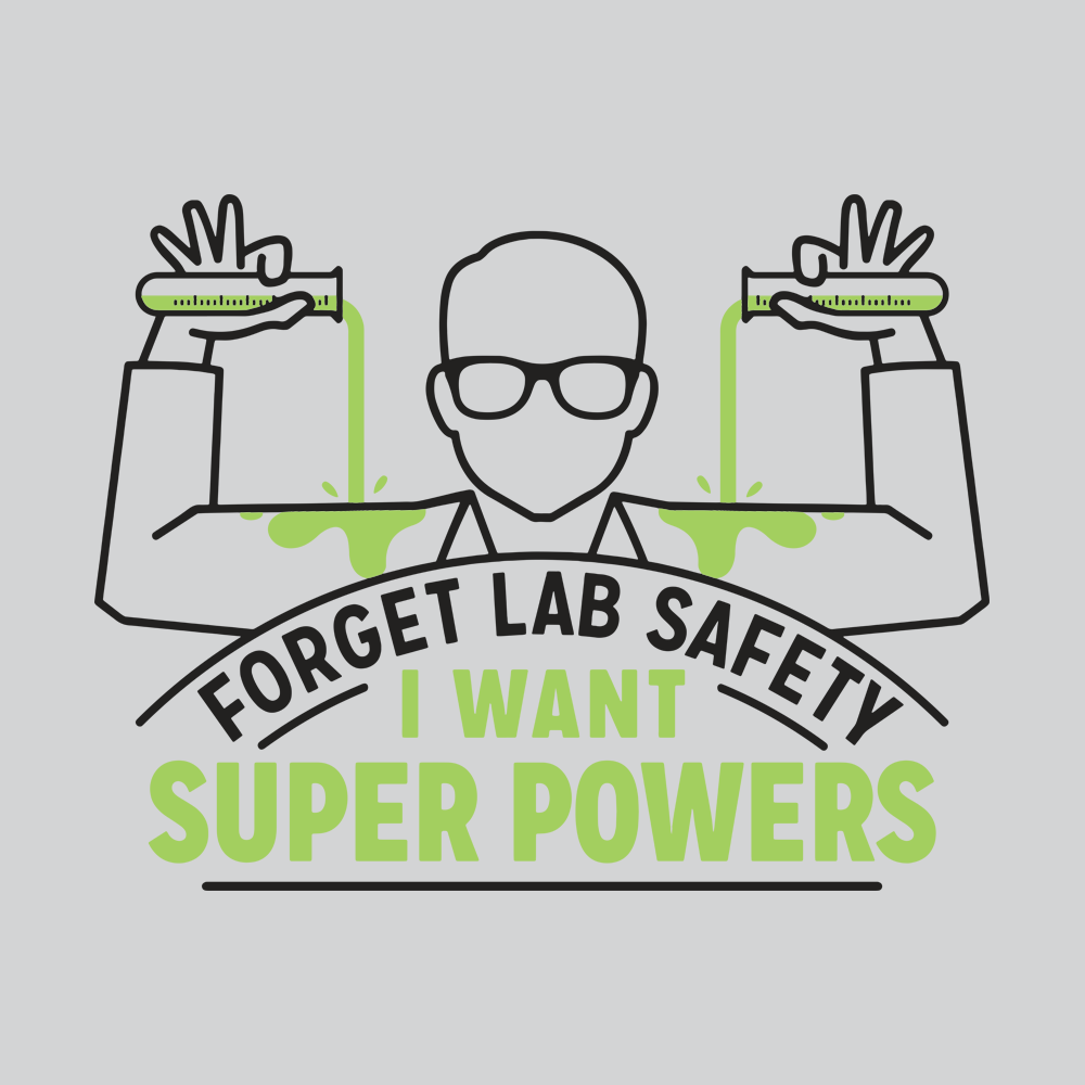 42e3be4c4 Forget Lab Safety T-Shirt | SnorgTees