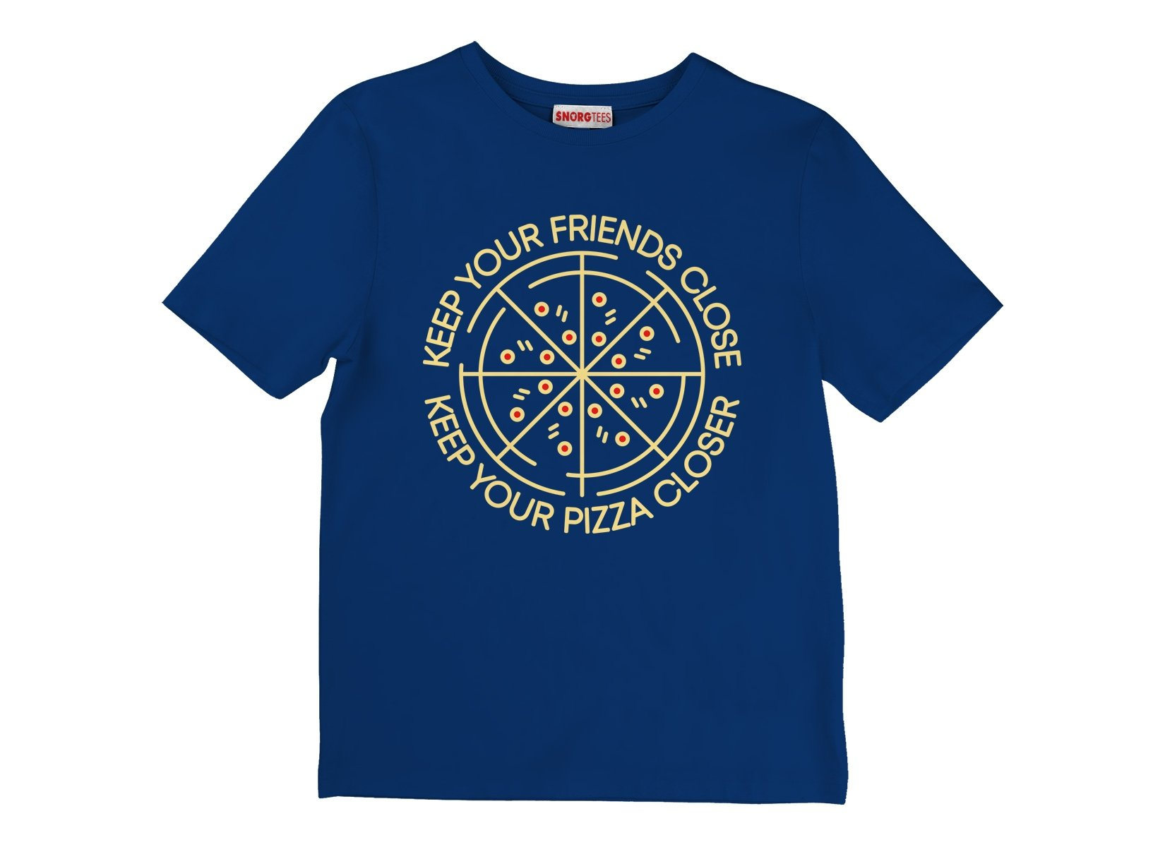 Keep Your Pizza Closer on Kids T-Shirt