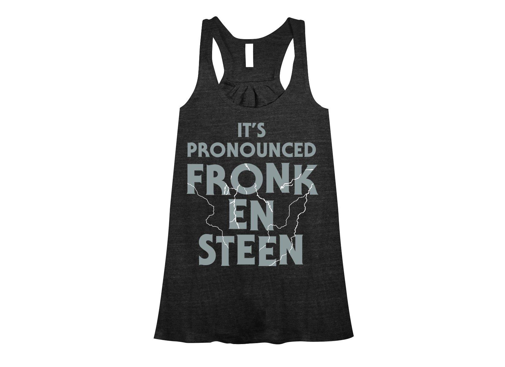 It's Pronounced Fronk-En-Steen on Womens Tanks T-Shirt