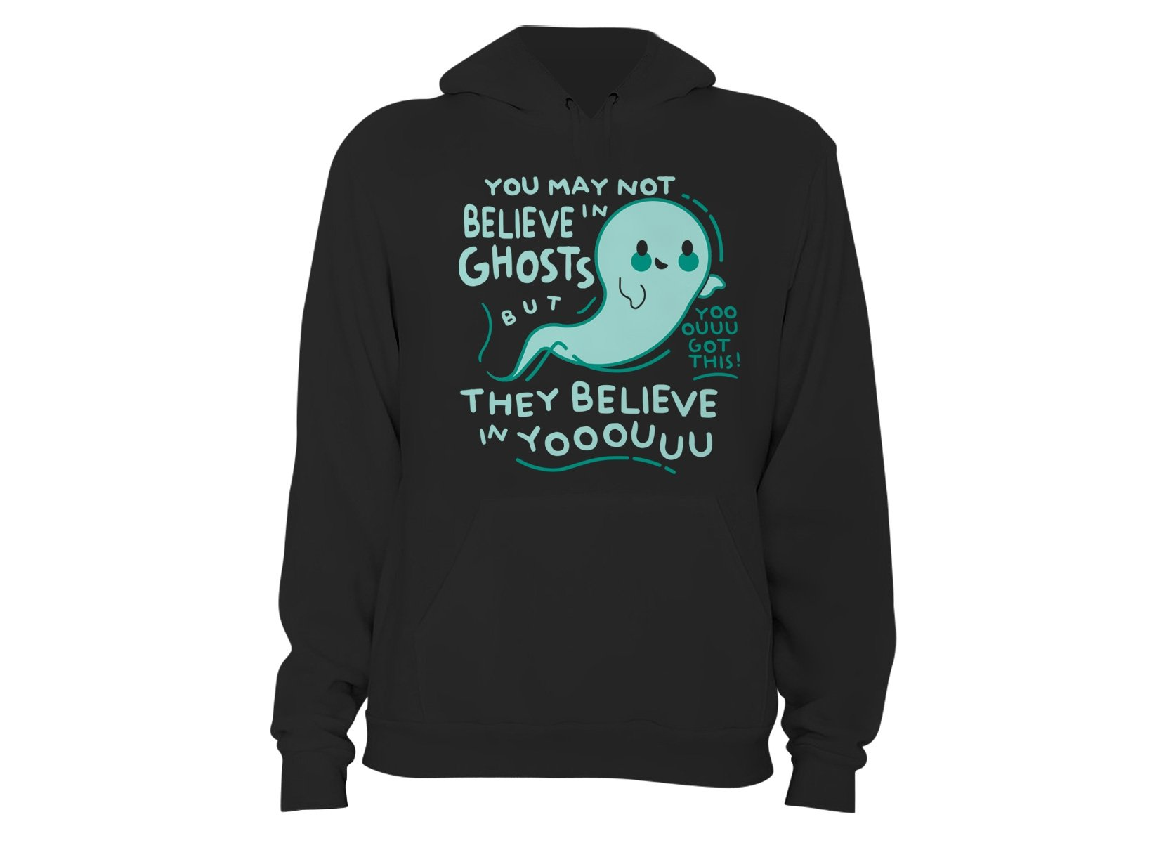 You May Not Believe In Ghosts on Hoodie