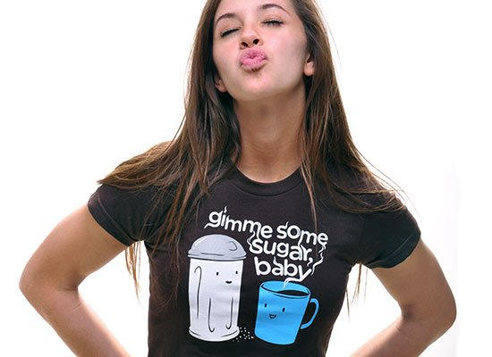 Gimme Some Sugar, Baby on Juniors T-Shirt