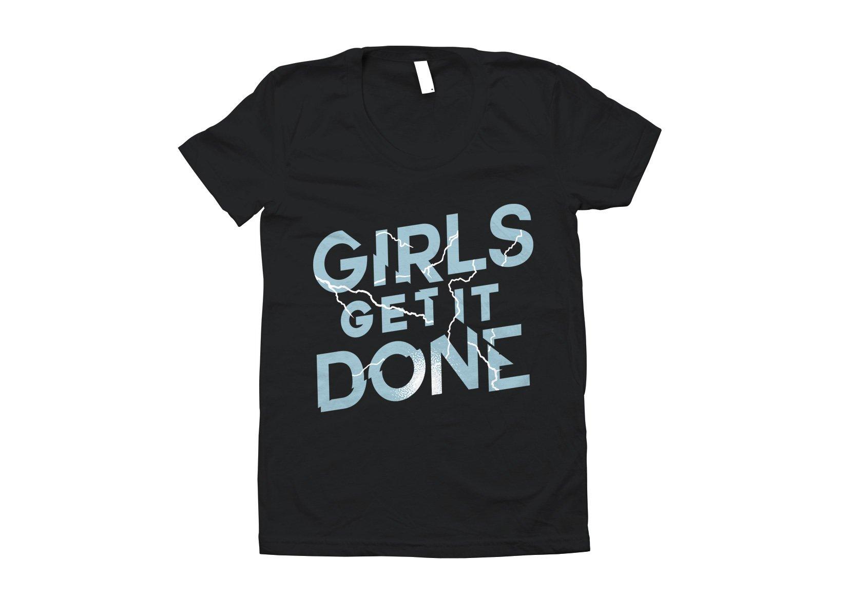 Girls Get It Done on Juniors T-Shirt