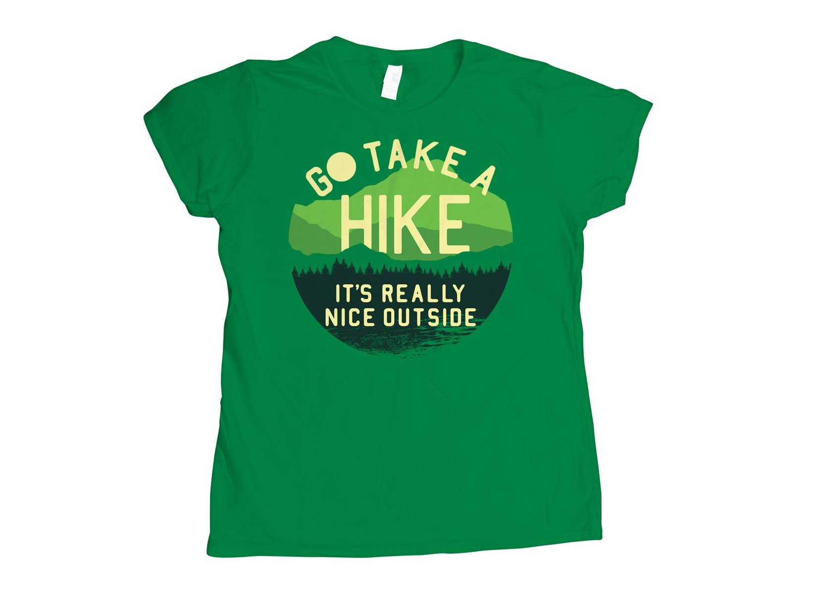 Go Take A Hike on Womens T-Shirt