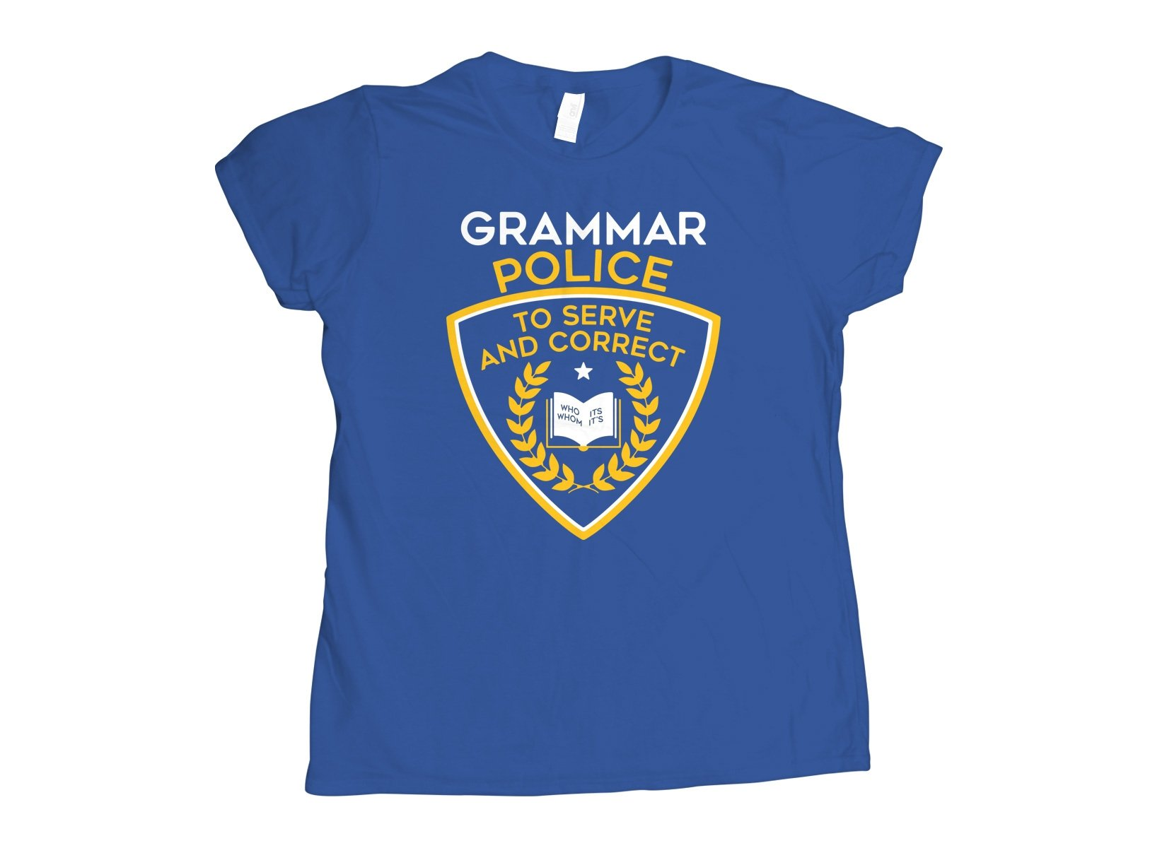Grammar Police on Womens T-Shirt