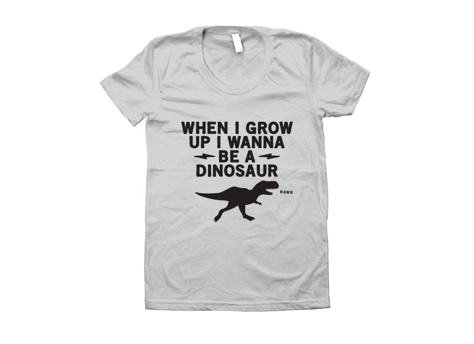 When I Grow Up I Wanna Be A Dinosaur on Juniors T-Shirt