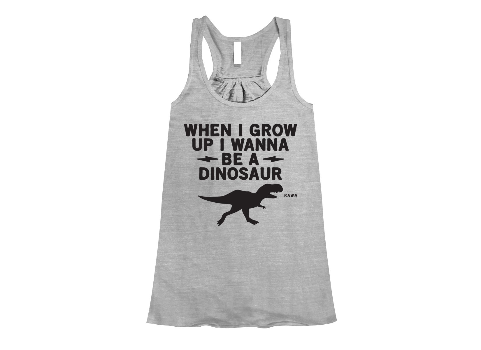 When I Grow Up I Wanna Be A Dinosaur on Womens Tanks T-Shirt