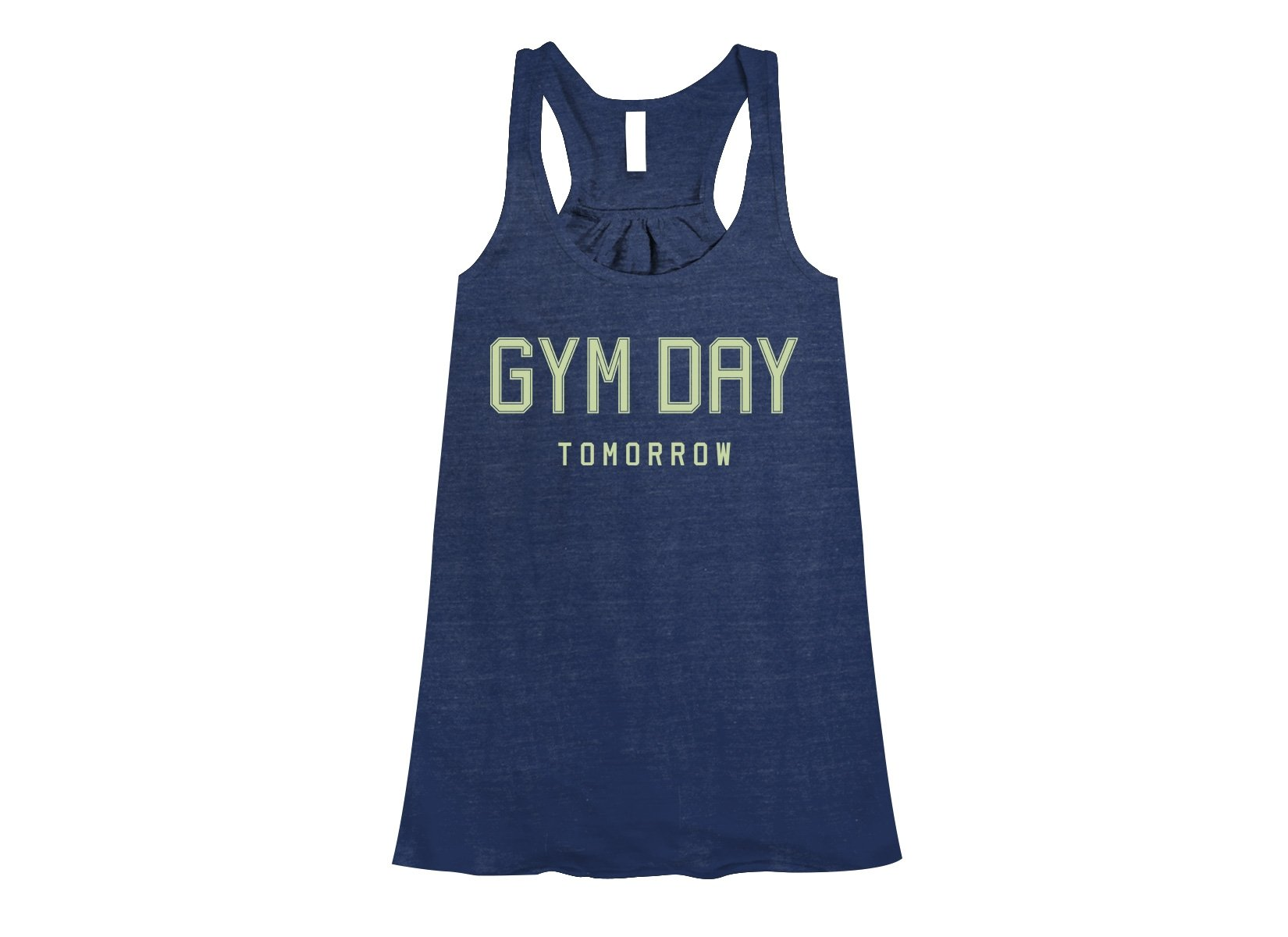 Gym Day Tomorrow on Womens Tanks T-Shirt